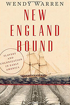 ​New England Bound: Slavery and Colonization ​in Early America