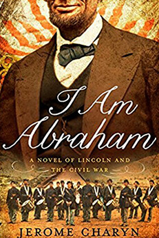 am Abraham: A novel of Lincoln and the Civil War